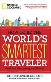 How to be the world's smartest traveler (and save time, money,                and hassle) / Christopher Elliott