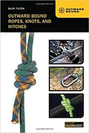 Outward Bound ropes, knots, and hitches / Buck Tilton