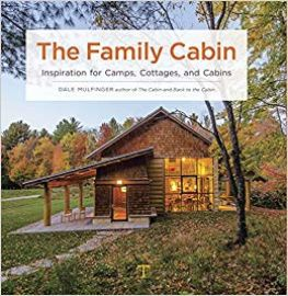 The family cabin : inspiration for camps, cottages, and cabins /                Dale Mulfinger
