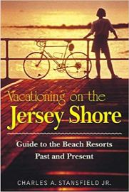 Vacationing on the Jersey shore : guide to the beach resorts :                past and present / Charles A. Stansfield Jr.