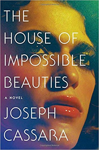 The house of impossible beauties / Joseph Cassara