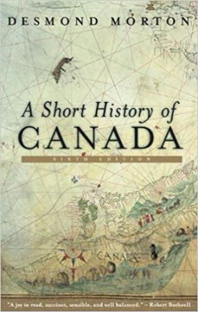 A short history of Canada / Desmond Morton