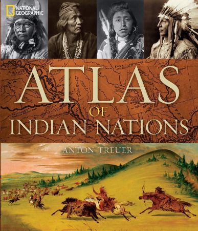 Atlas of Indian nations / Anton Treuer