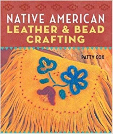 Native American leather & bead crafting / Patty Cox