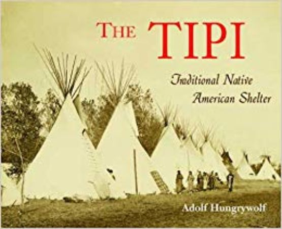 The tipi : Native American shelter / Adolf Hungrywolf