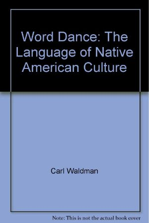 Word dance : the language of native American culture / Carl                Waldman ; pen-and-ink drawings by Molly Braun