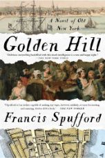 Golden Hill : a novel of old New York / Francis Spufford