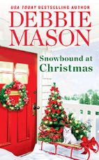 Snowbound at Christmas / Debbie Mason