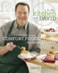 In the kitchen with David : QVC's resident foodie presents                comfort foods that take you home