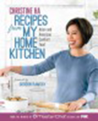 Recipes from my home kitchen : Asian and American comfort food                from the winner of MasterChef season 3