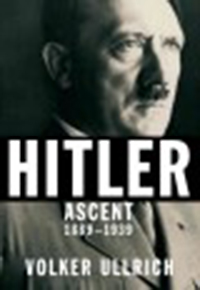 Hitler : ascent, 1889-1939 / Volker Ullrich ; translated from the                German by Jefferson Chase