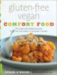 Gluten-free vegan comfort food : 125 simple and satisfying                recipes, from 'mac and cheese' to chocolate cupcakes