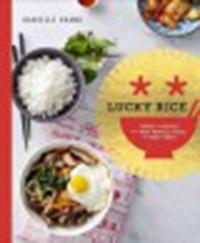 Lucky rice : stories and recipes from night markets, feasts, and                family tables