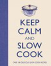 Keep calm and slow cook