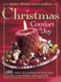 Christmas comfort & joy : 501 crafts, decorating, and food ideas                to make your holiday unforgettable