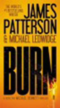 Burn / James Patterson and Michael Ledwidge