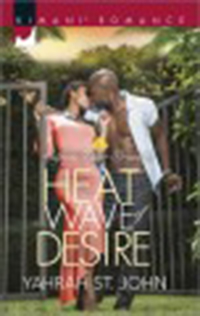 Heat wave of desire / Yahrah St. John