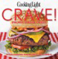 Cooking light crave! : stacked, stuffed, cheesy, crunchy &                chocolaty comfort foods : pizzas, burgers, sandwiches, sides &                sweets