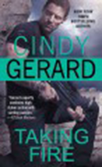 Taking fire / Cindy Gerard