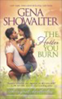The hotter you burn / Gena Showalter