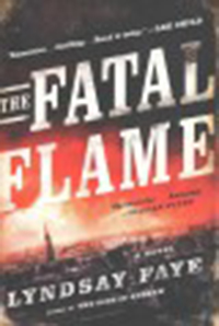 The fatal flame / Lyndsay Faye
