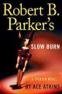 Robert B. Parker's Slow burn / Ace Atkins