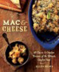 Mac & cheese : 80 classic & creative versions of the ultimate                comfort food