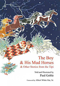 The boy & his mud horses : & other stories from the tipi