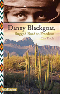 Danny Blackgoat : rugged road to freedom