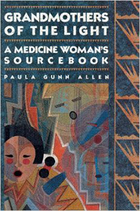 Grandmothers of the light : a medicine woman's sourcebook