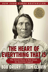 The heart of everything that is : the untold story of Red Cloud, an American legend