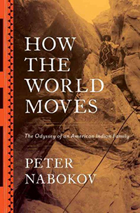 How the world moves : the odyssey of an American Indian family