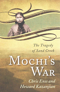 Mochi's war : the tragedy of Sand Creek