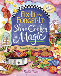 Fix-it and forget-it slow cooker magic : 550 amazing everyday recipes