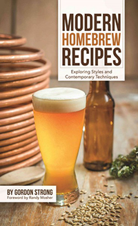 Modern homebrew recipes : exploring styles and contemporary techniques