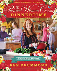 The pioneer woman cooks : dinnertime : comfort classics, freezer food, 16-minute meals, and other delicious ways to solve supper!