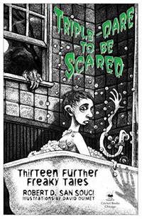 Triple-dare to be scared : thirteen further freaky tales