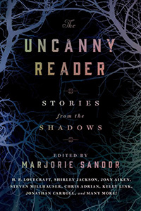 The uncanny reader : stories from the shadows