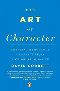 The art of character : creating memorable characters for fiction, film, and TV