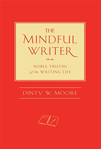 The mindful writer : noble truths of the writing life