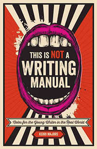 This is not a writing manual : note for the young writer in the real world