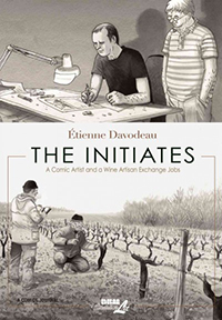The initiates : a comic artist and a wine artisan exchange jobs